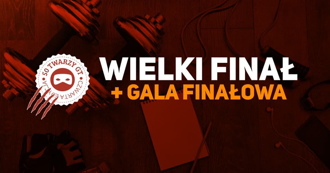 Finałowy WOD + wielka gala 50 twarzy GT! Zapraszamy!