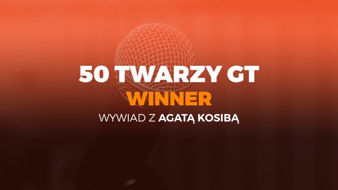 """""""Znajdź swoje GT!"""" – wywiad zAgatą Kosibą"""